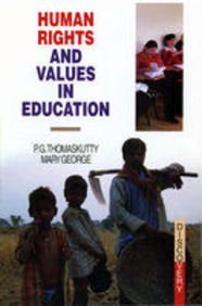 Human Rights and Values in Education: Mary George,P.G. Thomaskutty