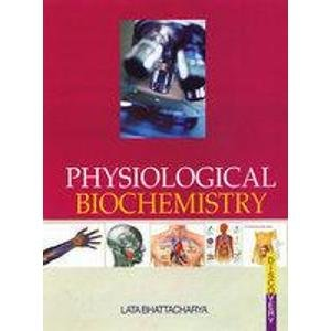 Physiological Biochemistry: Lata Bhattacharya
