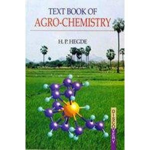 Text Book of Agro-Chemistry: H.P. Hegde