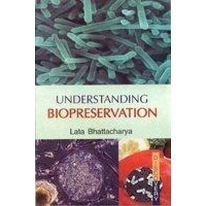 Understanding Biopreservation: Lata Bhattacharya