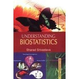Understanding Biostatistics: Sharad Srivastava