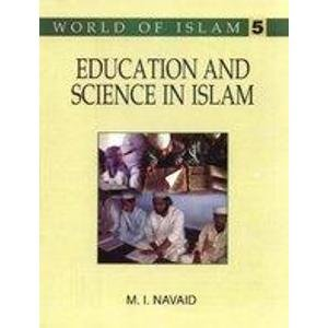 Education and Science in Islam: M.I. Navaid