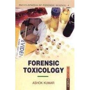 Forensic Toxicology: Ashok Kumar