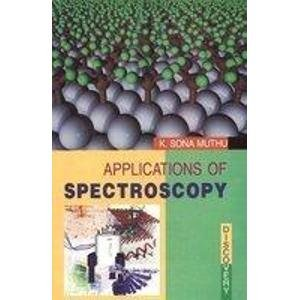 Applications of Spectroscopy: K. Sona Muthu