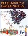Biochemistry of Carbohydrates: S.K. Prasad