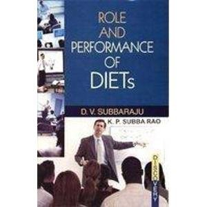 Role and Performance of DIETs: D.V. Subba Raju,K.P. Subba Rao