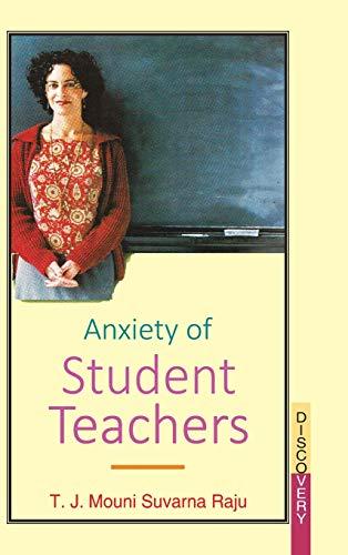 Anxiety of Student Teachers: T.J.M.S. Raju