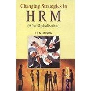 Changing Strategies in H.R.M. (After Globalisation): R.N. Misra