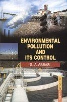 Environmental Pollution and its Control: S.A. Abbasi