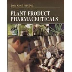 Plant Product Pharmaceuticals: Shiv Kant Prasad