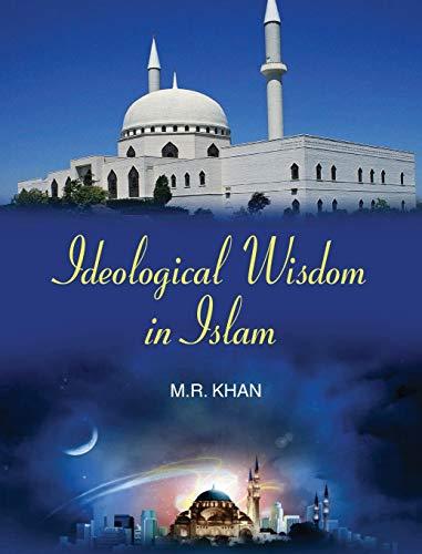 Ideological Wisdom in Islam: M.R. Khan