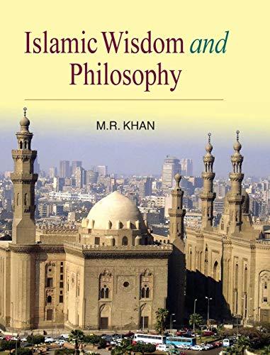 Islamic Wisdom and Philosophy: M.R. Khan