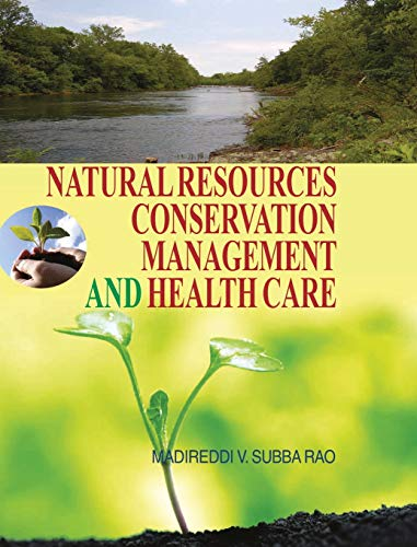 Natural Resources Conservation, Management and Health Care: Madireddi V. Subba Rao