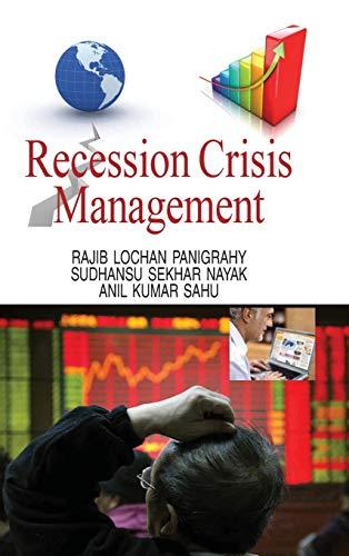 Recession Crisis Management: R.L. Panigrahy,Sudhansu Sekhar Nayak,Anil Kumar Sahu