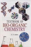 Textbook of Bio-Organic Chemistry: S.A. Iqbal