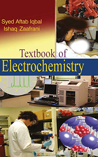 Textbook of Electrochemistry: Ishaq Zaafrani,Syed Aftab Iqbal