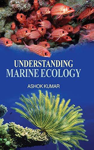 Understanding Marine Ecology: Ashok Kumar