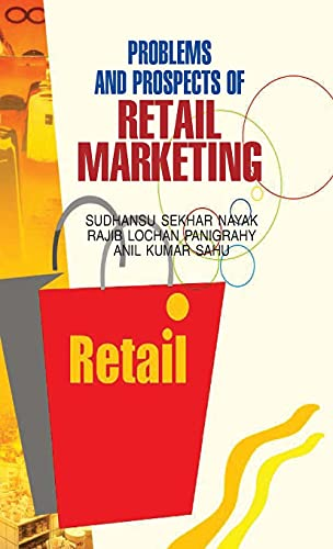 Problems And Prospects Of Retail Marketing: R. L. Panigrahy
