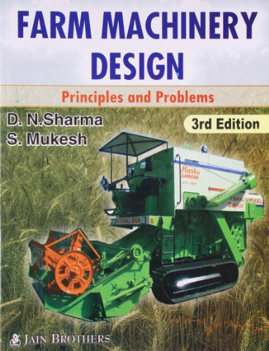 Farm Machinery Design : Principles And Problems,: NA