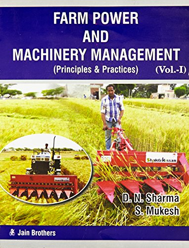Farm Power and Machinery Management: Principles and: Sharma, D N