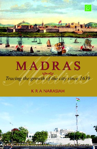 Madras: Tracing the Growth of the City since 1639: Narasiah, K R A