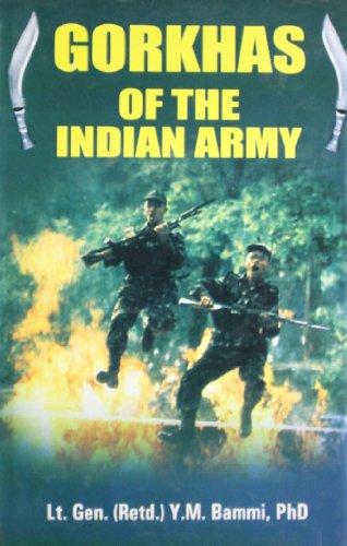 Gorkhas of The Indians Army: Lt. Gen Retd