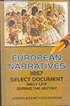 European Narratives: 1857 Select Documents Daily Life During the Mutiny: J.W. Sherer C.S.I.