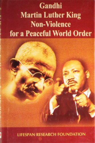 Gandhi, Martin Luther King, Non-Violence for a Peaceful World Order: Lifespan Research Foundation