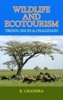 9788183700108: Wildlife and Ecotourism: Trends, Issues & Challenges