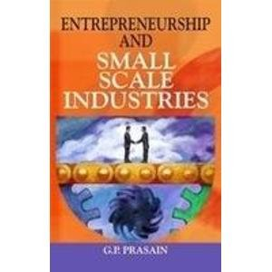 Entrepreneurship and Small Scale Industries: G. P. Prasain