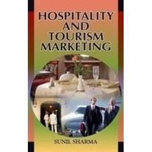 Hospitality and Tourism Marketing: Sunil Sharma