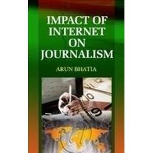 Impact of Internet on Journalism: Arun Bhatia