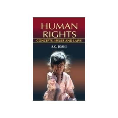 Human Rights: Concepts, Issues and Laws: S. C. Joshi