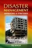 Disaster Management: Approaches & Strategies: Tej Singh