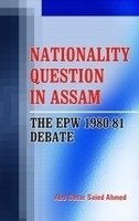 Nationality Question in Assam: The EPW 1980-81: Abu Nasar Saied