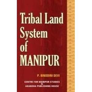 Tribal land System of Manipur: P.Binodini Devi