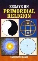 Essays on Primordial Religion: Gangmumei Kamei