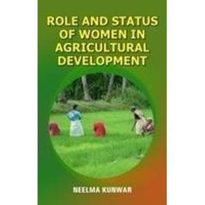 Role and Status of Women in Agricultural Development: Neelma Kunwar
