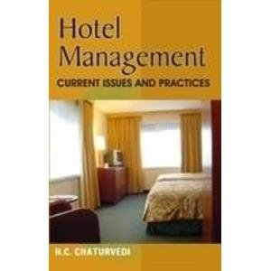 Hotel Management: Current Issues and Practices: H. C. Chaturvedi