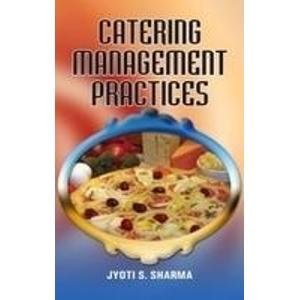 Catering Management Practices: Jyoti S. Sharma