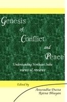 Genesis of Conflict and Peace : Understanding Northeast India Views and Reviews (2 Vols-Set): ...