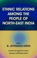 Ethnic Relations Among the People of North: N Joykumar Singh