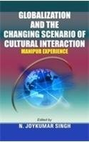 9788183700856: Globalization and the Changing Scenario of Cultural Interaction: Manipur Experience