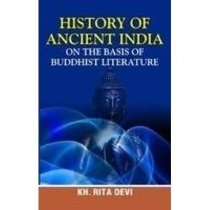 History of Ancient India: on the Basis of Buddhist Literature: Kh. Rita Devi
