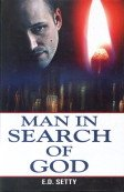 Man in Search of GOD: E. D. Setty