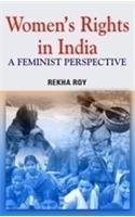 Womens Rights in India: A Feminist Perspective: Rekha Roy