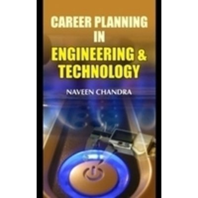 Career Planning in Engineering and Technology: Naveen Chandra