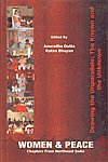 Women and Peace: Chapters from Northeast India: Anuradha Dutta &