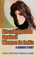 Discrimination Against Women in India: A Gender Study: Justice Raj Kumar Manisana Singh