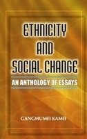 Ethnicity and Social Change: An Anthology of: Gangmumei Kamei